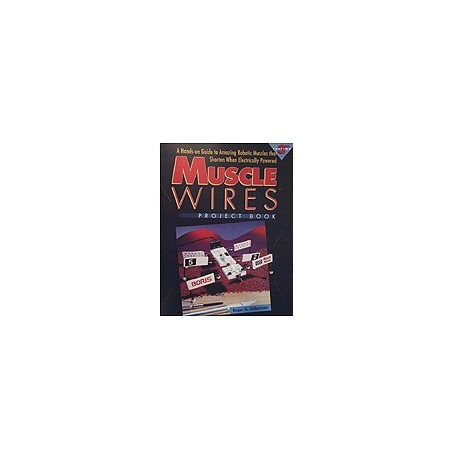 """Ouvrage technique """"Muscle Wires Project Book"""" (muscle électrique)"""