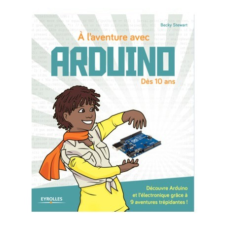"""Ouvrage technique """"A l'aventure avec Arduino dès 10 ans"""""""